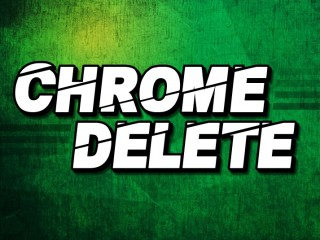 Chrome Delete